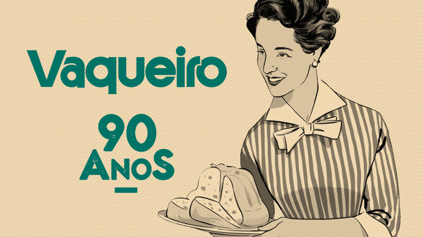 Vaqueiro – a 90-years-young Brand