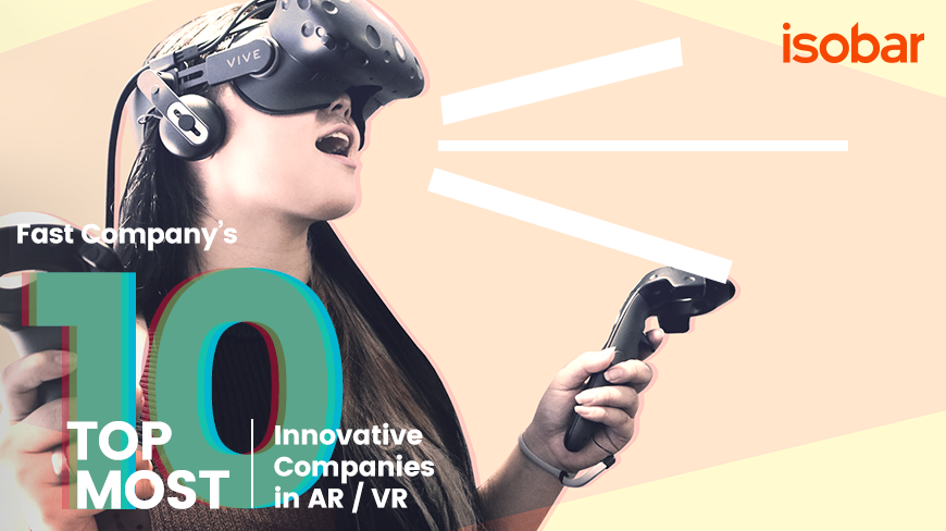 Fast Company Names Isobar one of Top Ten Most Innovative Companies in AR/VR