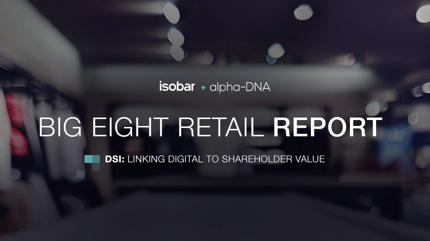 Isobar and alpha-DNA Launch Latest DSI Report Looking at Big Retail