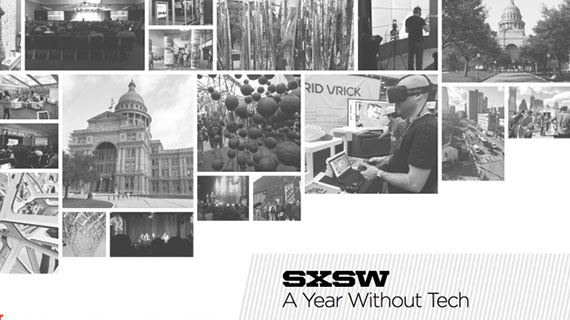 SXSW 2016 - A Year Without Tech