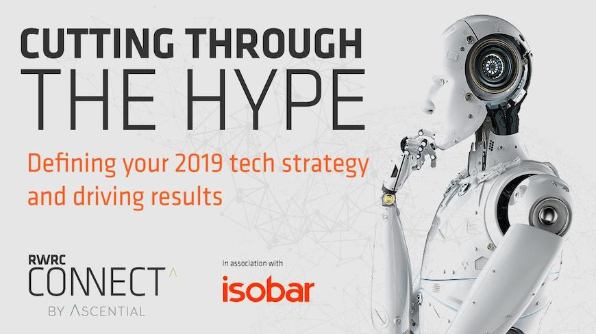 Cutting Through the Hype: Defining your 2019 tech strategy & driving results