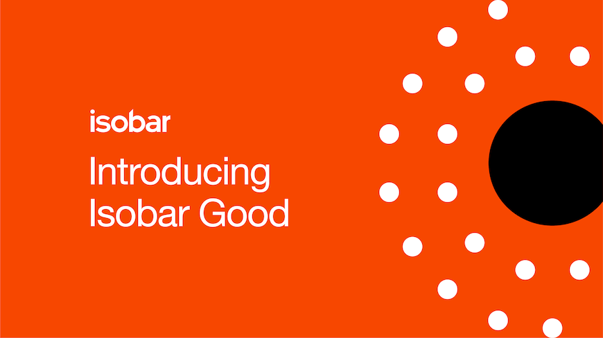 Isobar launches  'Isobar Good' a social Impact Initiative