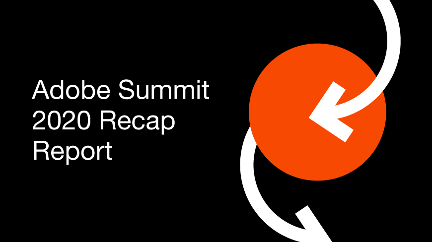 Adobe Summit Recap Report